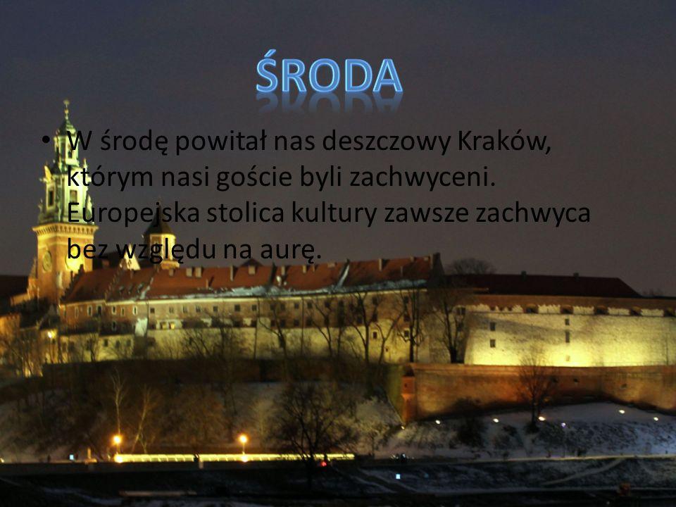 W środę powitał nas deszczowy Kraków, którym nasi goście byli zachwyceni.