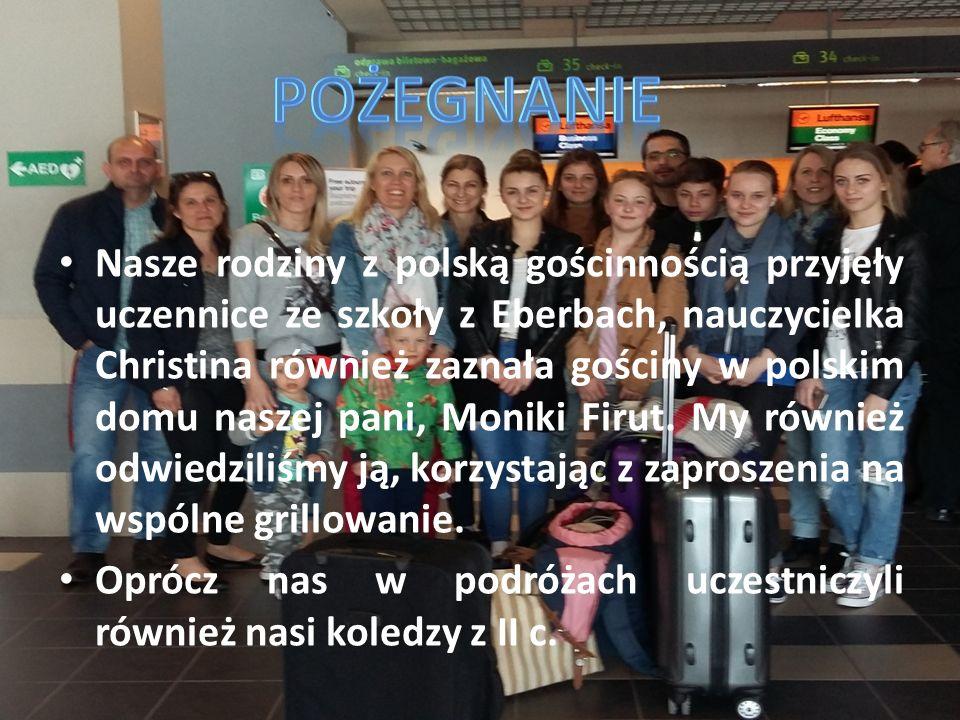 Nasze rodziny z polską gościnnością przyjęły uczennice ze szkoły z Eberbach, nauczycielka Christina również zaznała gościny w polskim domu naszej pani, Moniki Firut.
