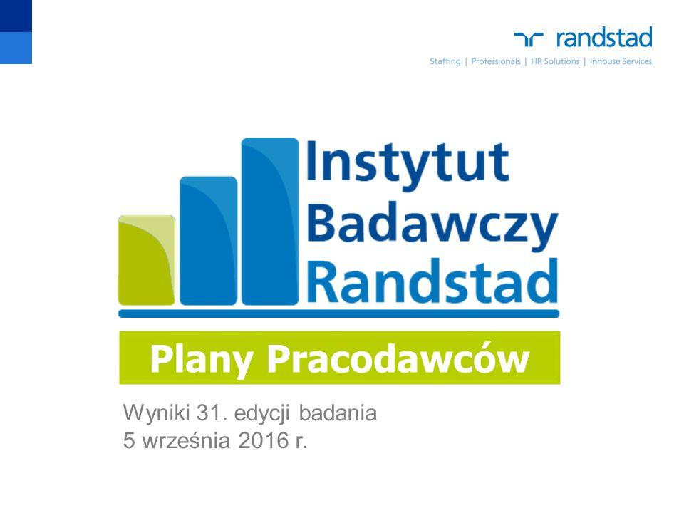 Plany Pracodawców Wyniki 31. edycji badania 5 września 2016 r.
