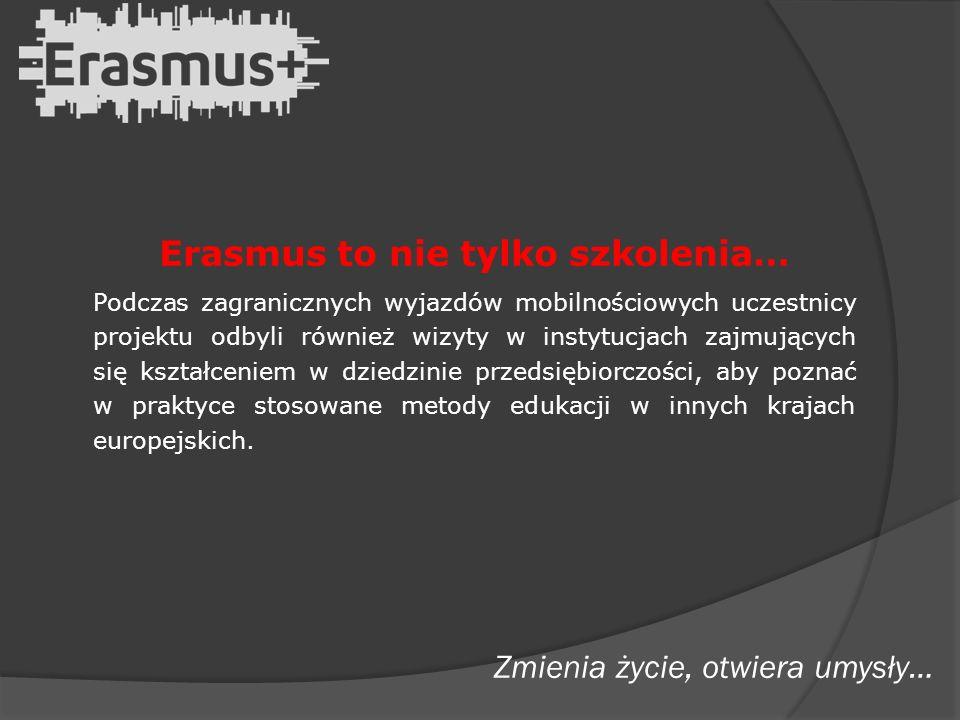 Erasmus to nie tylko szkolenia… Podczas zagranicznych wyjazdów mobilnościowych uczestnicy projektu odbyli również wizyty w instytucjach zajmujących się kształceniem w dziedzinie przedsiębiorczości, aby poznać w praktyce stosowane metody edukacji w innych krajach europejskich.