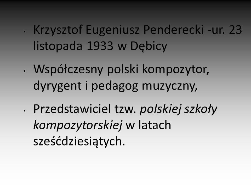 Krzysztof Eugeniusz Penderecki -ur.