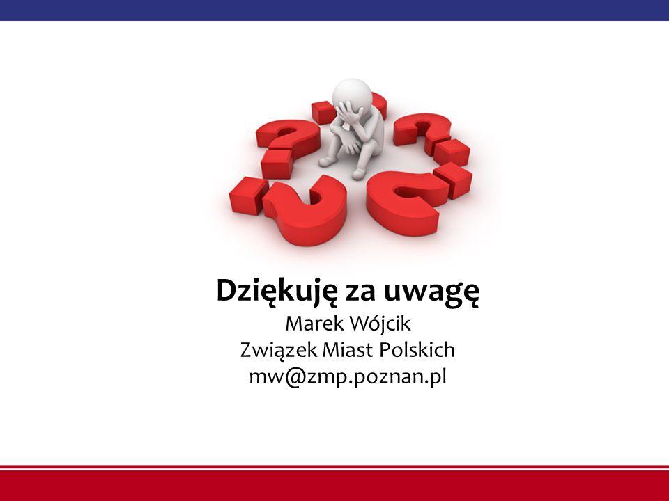 Dziękuję za uwagę Marek Wójcik Związek Miast Polskich mw@zmp.poznan.pl