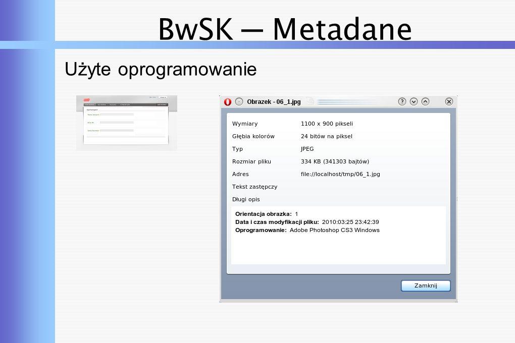 BwSK ─ Metadane Użyte oprogramowanie