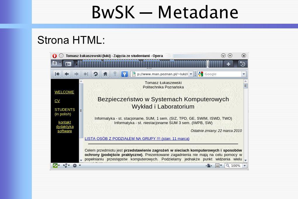BwSK ─ Metadane Plik HTML: $ cat i_dydaktyka.html Tomasz Łukaszewski (luki) - Zajęcia ze studentami