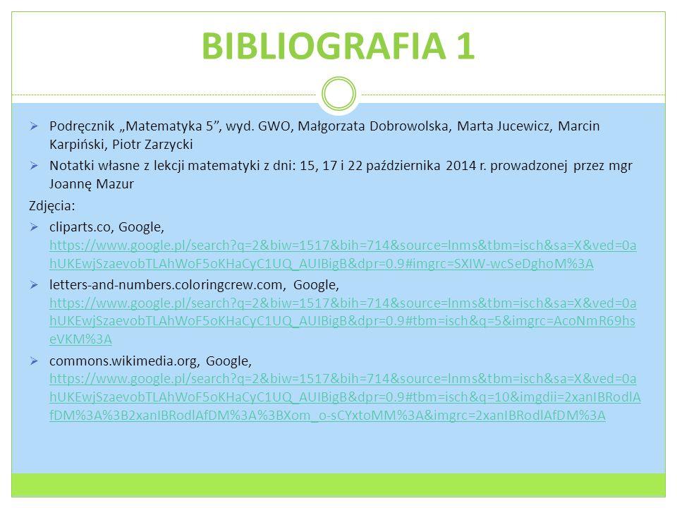 """BIBLIOGRAFIA 1  Podręcznik """"Matematyka 5 , wyd."""