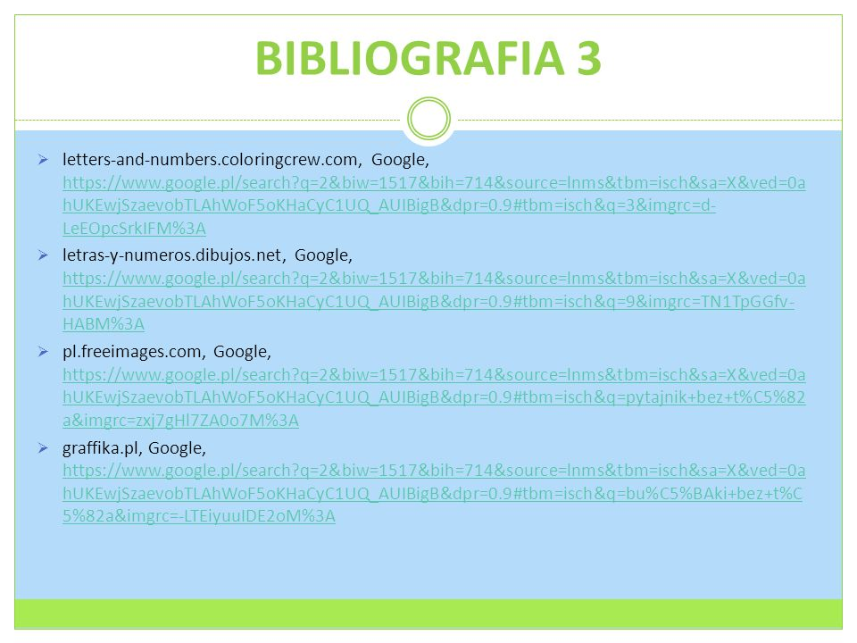 BIBLIOGRAFIA 3  letters-and-numbers.coloringcrew.com, Google, https://www.google.pl/search?q=2&biw=1517&bih=714&source=lnms&tbm=isch&sa=X&ved=0a hUKE