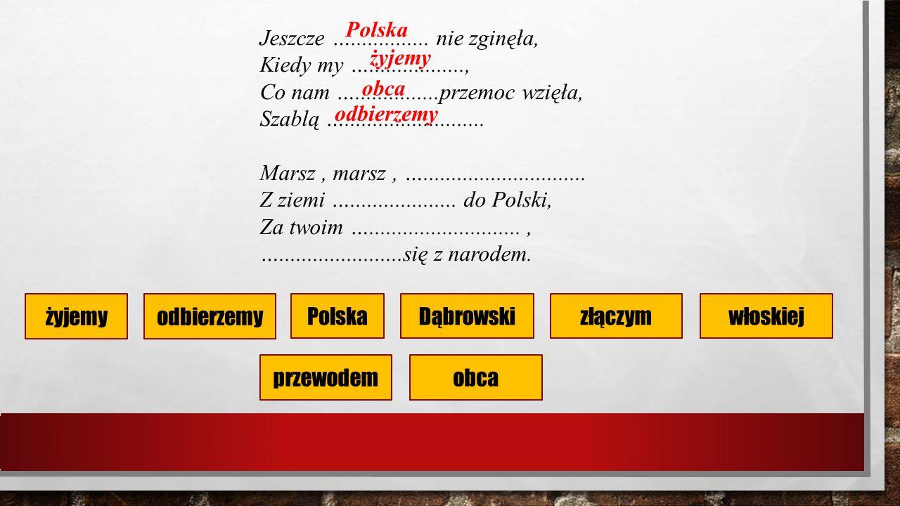 odbierzemy PolskaDąbrowski obca włoskiej Jeszcze …..............