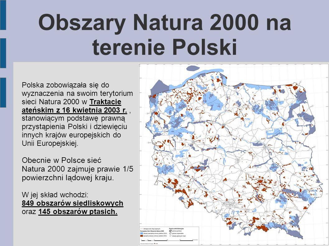 Polska zobowiązała się do wyznaczenia na swoim terytorium sieci Natura 2000 w Traktacie ateńskim z 16 kwietnia 2003 r., stanowiącym podstawę prawną pr