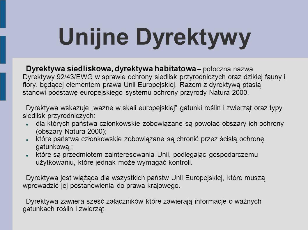 Unijne Dyrektywy Dyrektywa siedliskowa, dyrektywa habitatowa – potoczna nazwa Dyrektywy 92/43/EWG w sprawie ochrony siedlisk przyrodniczych oraz dziki