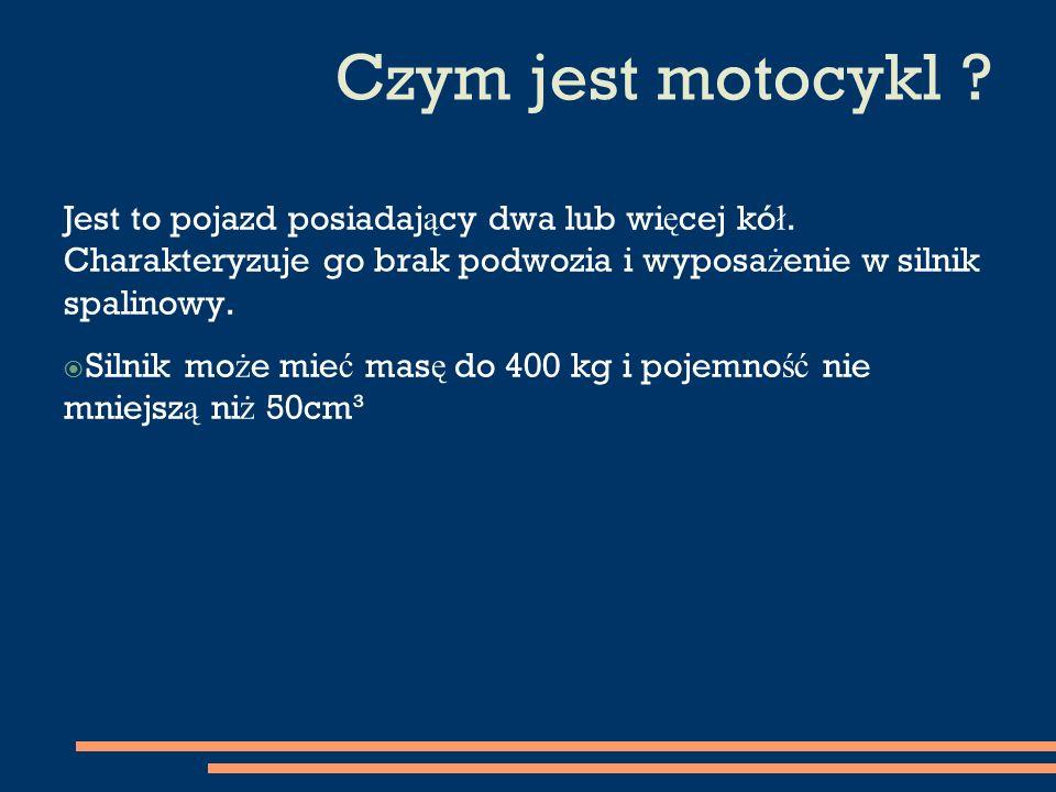 Rodzaje motocykli  Motocykle s ą przystosowane do przewozu jednej lub dwóch osób, czasami trzech gdy przyczepi si ę wózek boczny.
