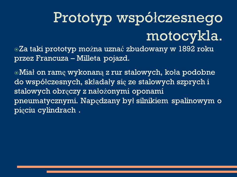 Prototyp wspó ł czesnego motocykla.