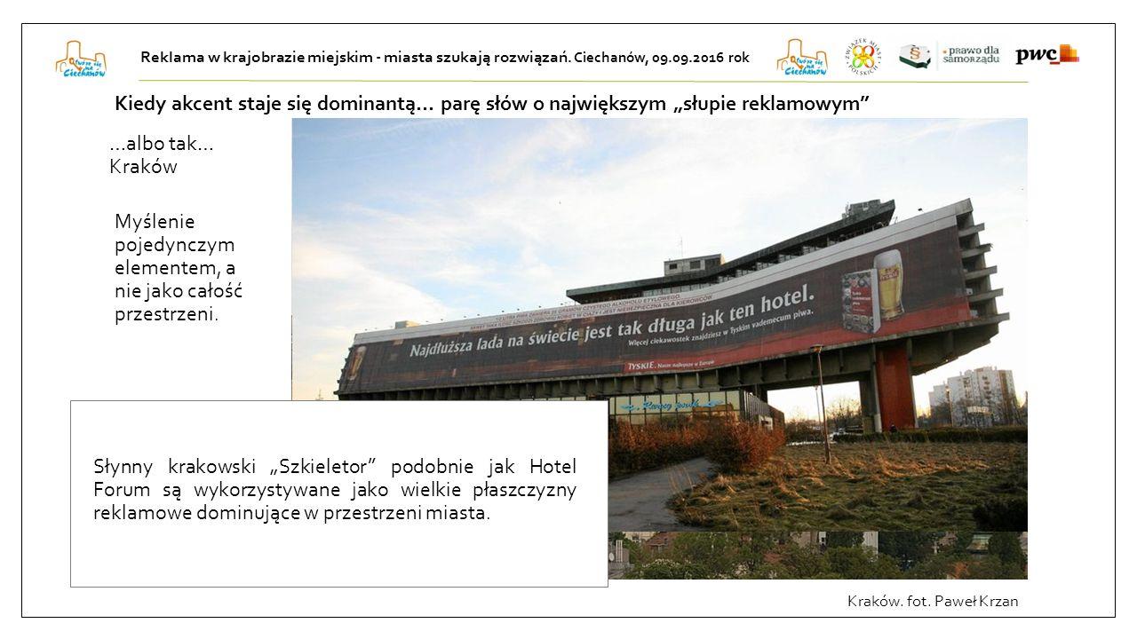 """Kiedy akcent staje się dominantą… parę słów o największym """"słupie reklamowym …albo tak… Kraków Kraków."""