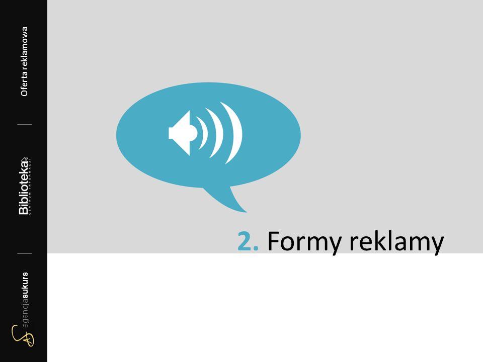 2. Formy reklamy agencjasukurs Oferta reklamowa 2012/13 agencjasukurs Oferta reklamowa