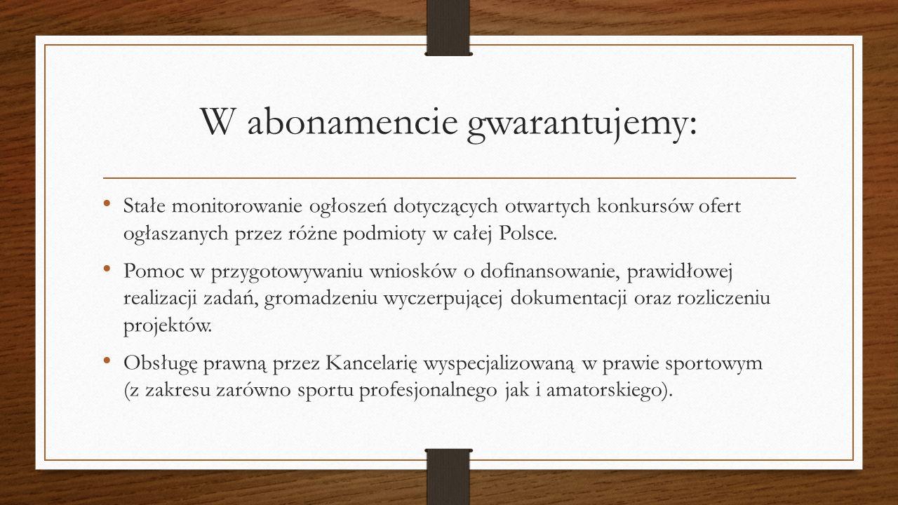 W abonamencie gwarantujemy: Stałe monitorowanie ogłoszeń dotyczących otwartych konkursów ofert ogłaszanych przez różne podmioty w całej Polsce.