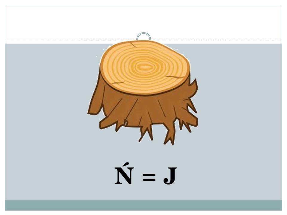 Ń = J