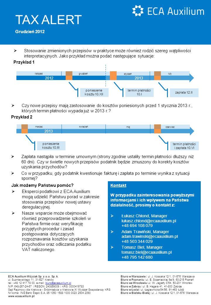 TAX ALERT Grudzień 2012  Stosowanie zmienionych przepisów w praktyce może również rodzić szereg wątpliwości interpretacyjnych.