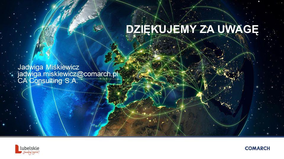 DZIĘKUJEMY ZA UWAGĘ Jadwiga Miśkiewicz jadwiga.miskiewicz@comarch.pl CA Consulting S.A.
