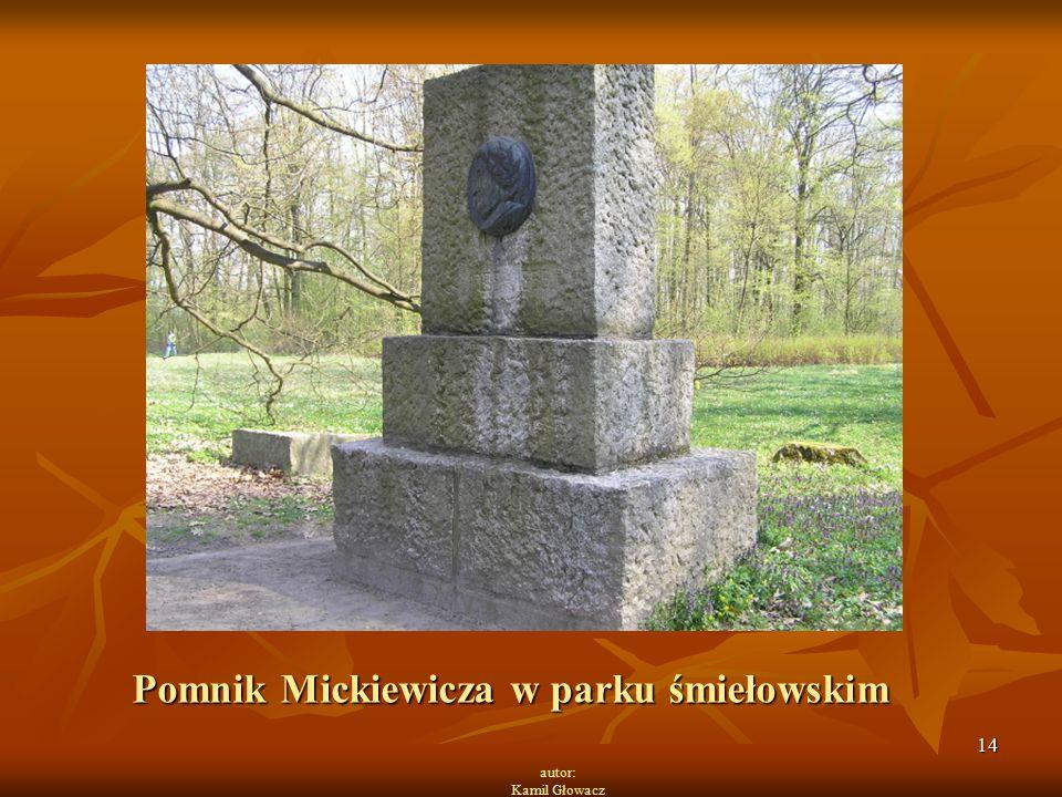 14 autor: Kamil Głowacz Pomnik Mickiewicza w parku śmiełowskim
