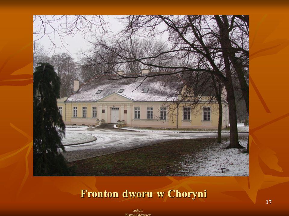 17 autor: Kamil Głowacz Fronton dworu w Choryni