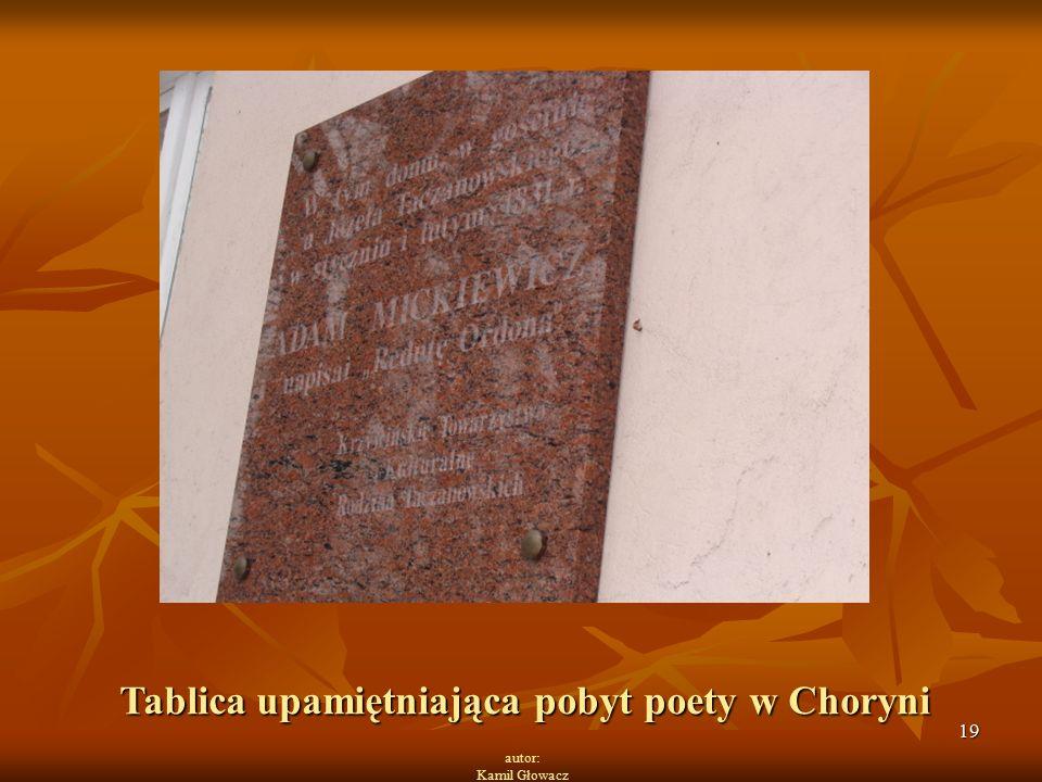 19 autor: Kamil Głowacz Tablica upamiętniająca pobyt poety w Choryni