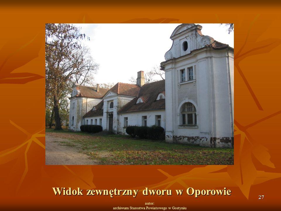 27 autor: archiwum Starostwa Powiatowego w Gostyniu Widok zewnętrzny dworu w Oporowie