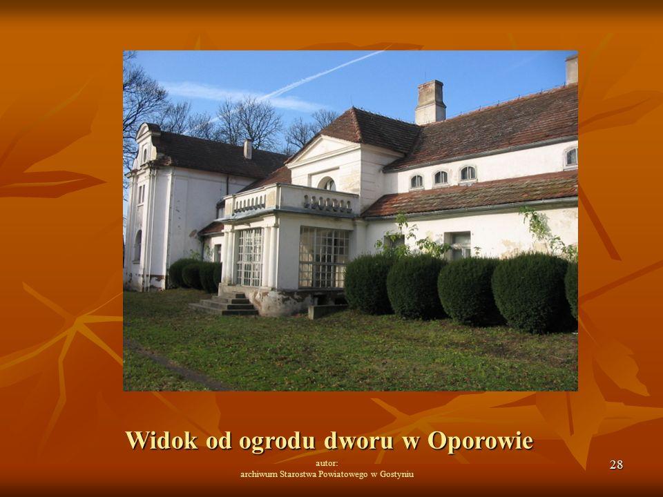 28 autor: archiwum Starostwa Powiatowego w Gostyniu Widok od ogrodu dworu w Oporowie