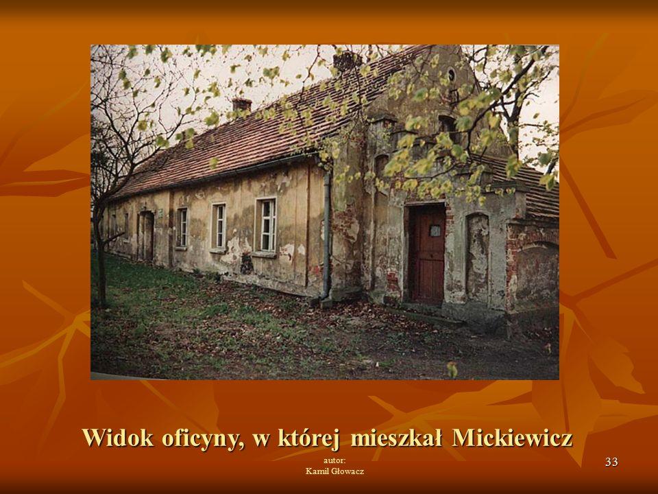 33 autor: Kamil Głowacz Widok oficyny, w której mieszkał Mickiewicz