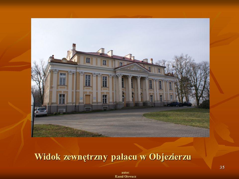 35 autor: Kamil Głowacz Widok zewnętrzny pałacu w Objezierzu