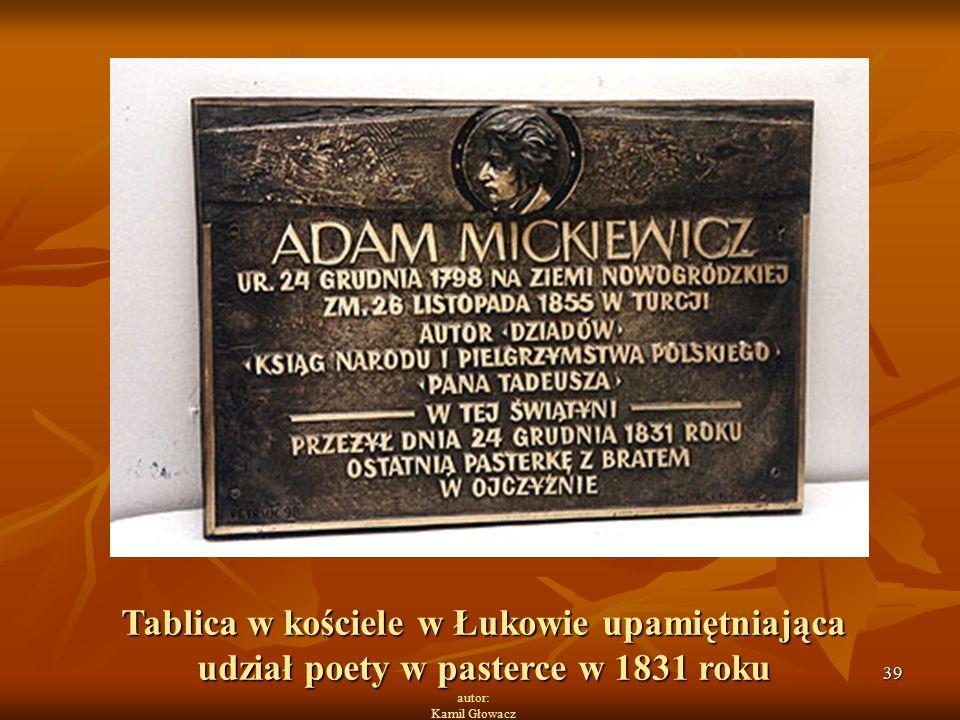 39 autor: Kamil Głowacz Tablica w kościele w Łukowie upamiętniająca udział poety w pasterce w 1831 roku