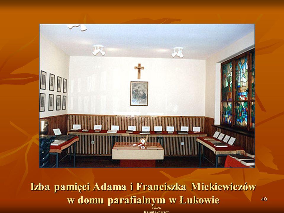 40 autor: Kamil Głowacz Izba pamięci Adama i Franciszka Mickiewiczów w domu parafialnym w Łukowie