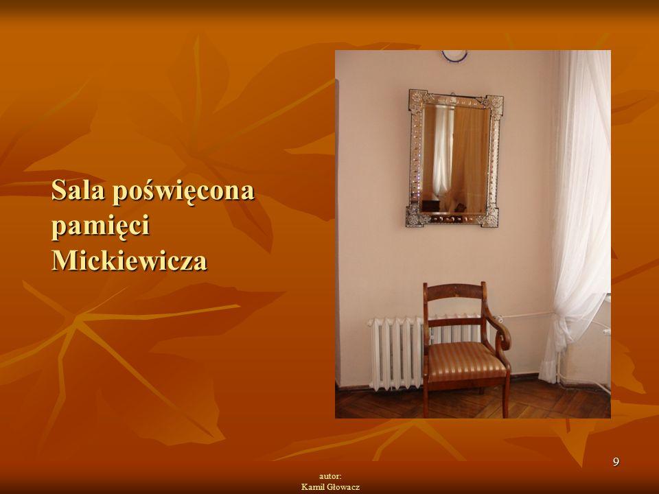 9 autor: Kamil Głowacz Sala poświęcona pamięci Mickiewicza