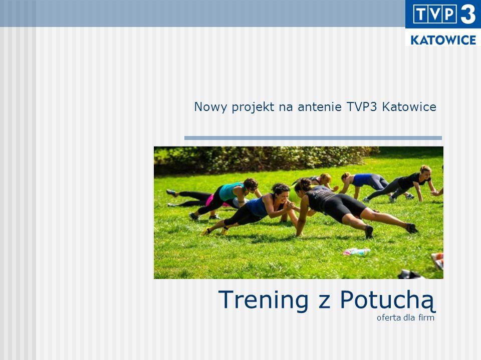 Trening z Potuchą oferta dla firm Nowy projekt na antenie TVP3 Katowice.