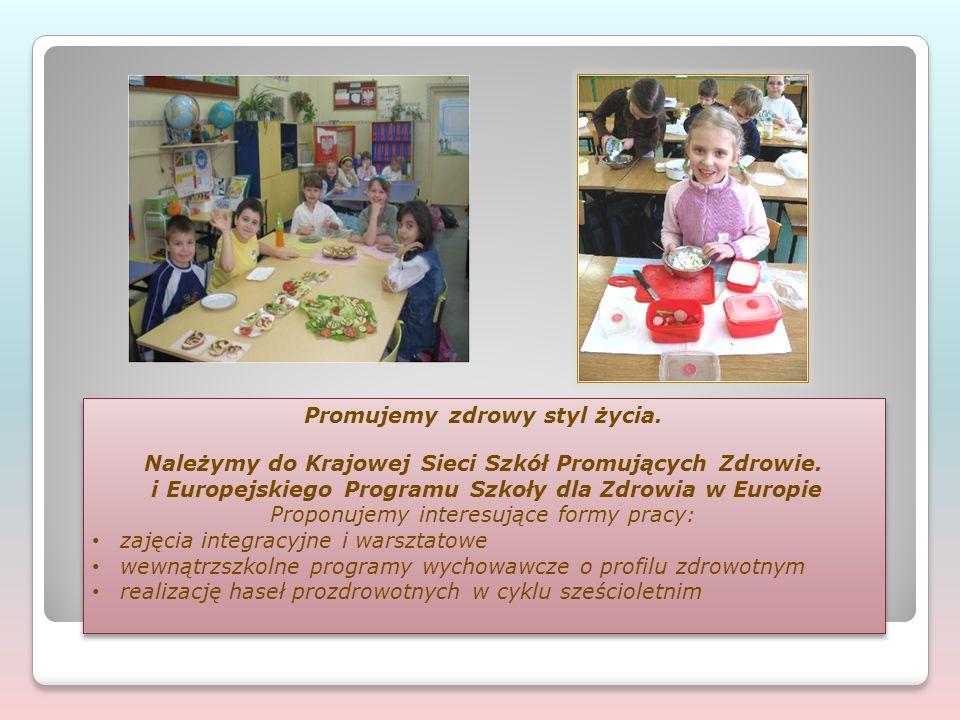 Promujemy zdrowy styl życia. Należymy do Krajowej Sieci Szkół Promujących Zdrowie. i Europejskiego Programu Szkoły dla Zdrowia w Europie Proponujemy i
