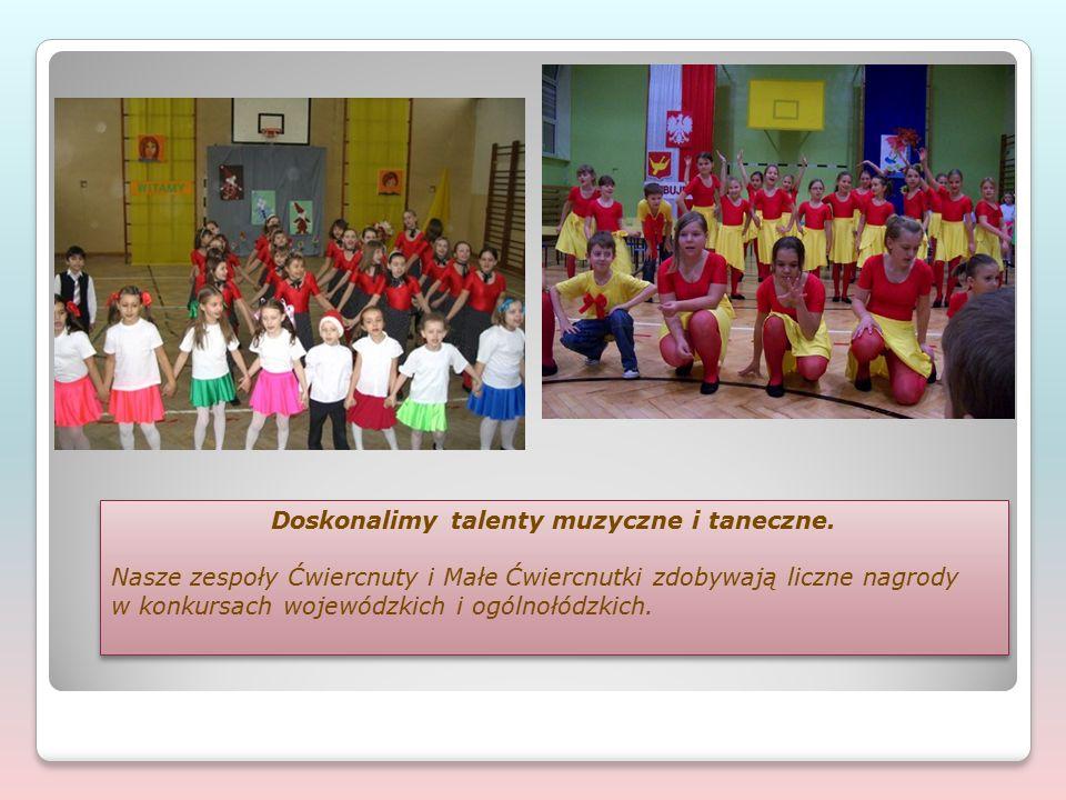 Doskonalimy talenty muzyczne i taneczne. Nasze zespoły Ćwiercnuty i Małe Ćwiercnutki zdobywają liczne nagrody w konkursach wojewódzkich i ogólnołódzki