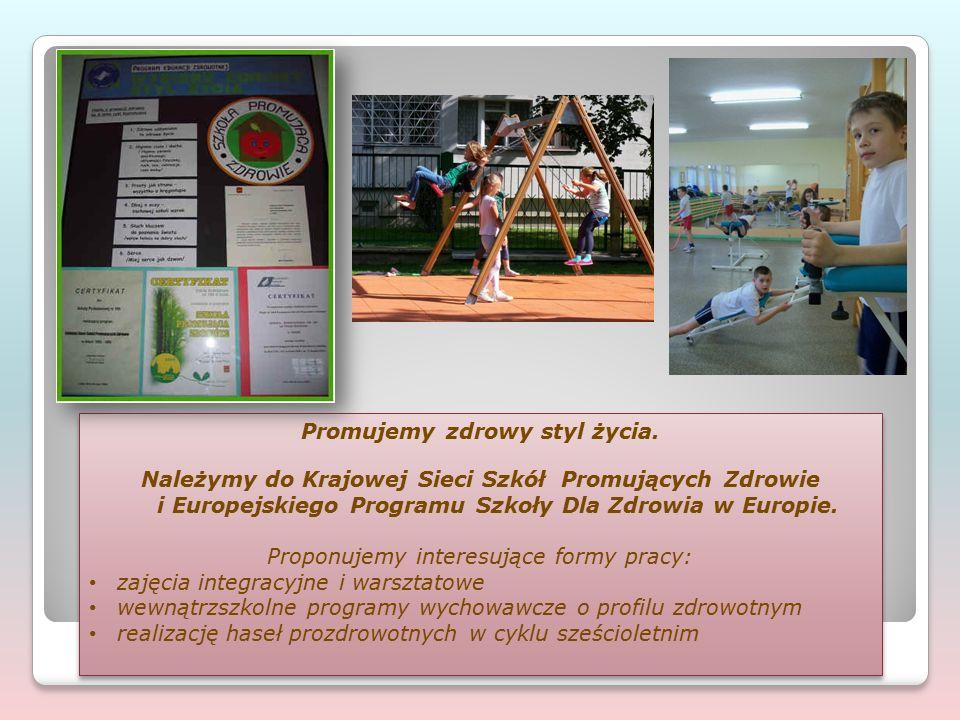 Promujemy zdrowy styl życia. Należymy do Krajowej Sieci Szkół Promujących Zdrowie i Europejskiego Programu Szkoły Dla Zdrowia w Europie. Proponujemy i