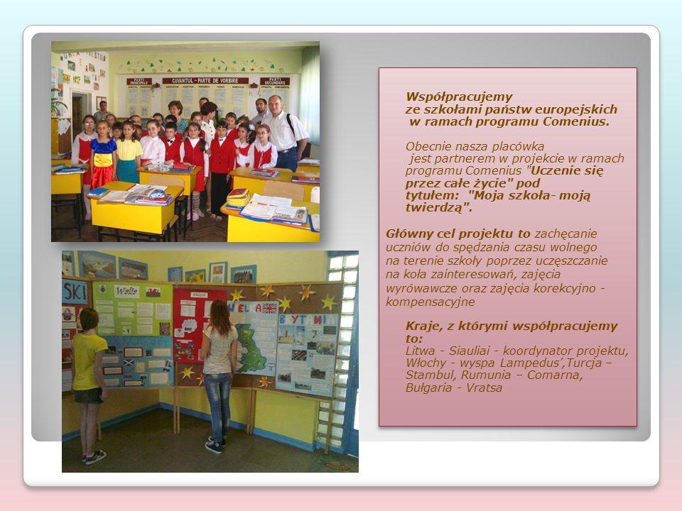 Współpracujemy ze szkołami państw europejskich w ramach programu Comenius. Obecnie nasza placówka jest partnerem w projekcie w ramach programu Comeniu