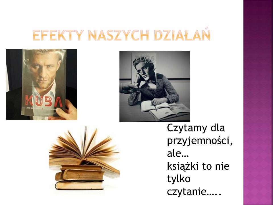 Czytamy dla przyjemności, ale… książki to nie tylko czytanie…..