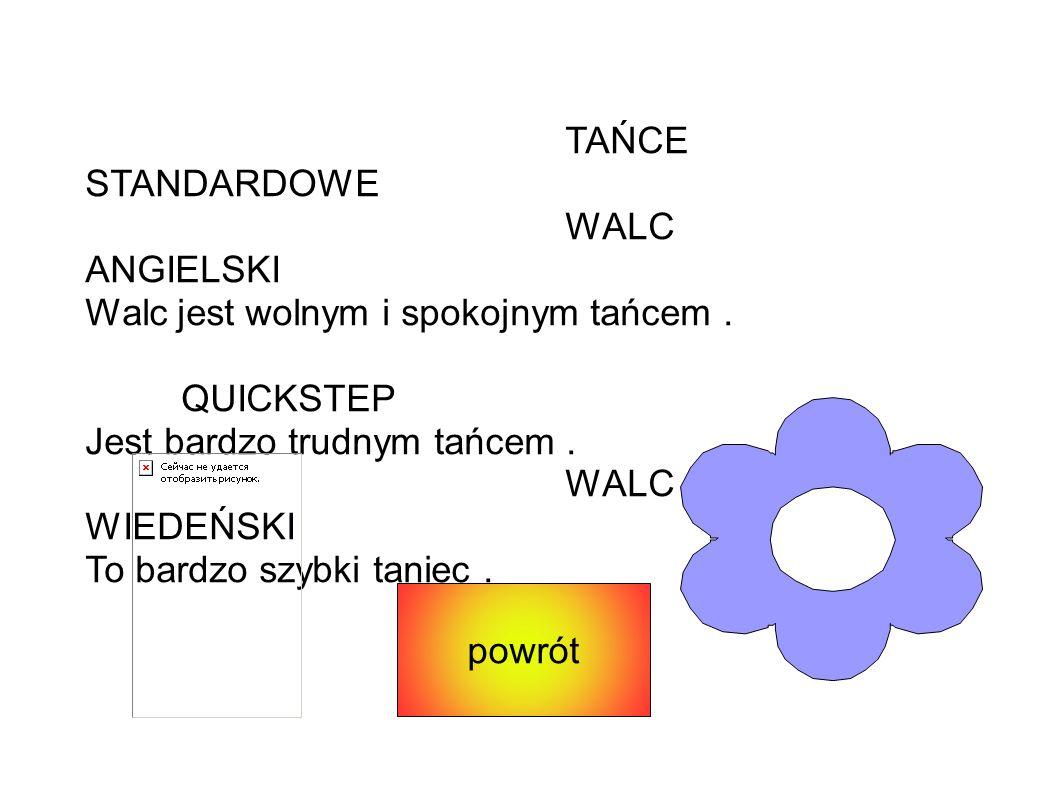 TAŃCE STANDARDOWE WALC ANGIELSKI Walc jest wolnym i spokojnym tańcem. QUICKSTEP Jest bardzo trudnym tańcem. WALC WIEDEŃSKI To bardzo szybki taniec. po