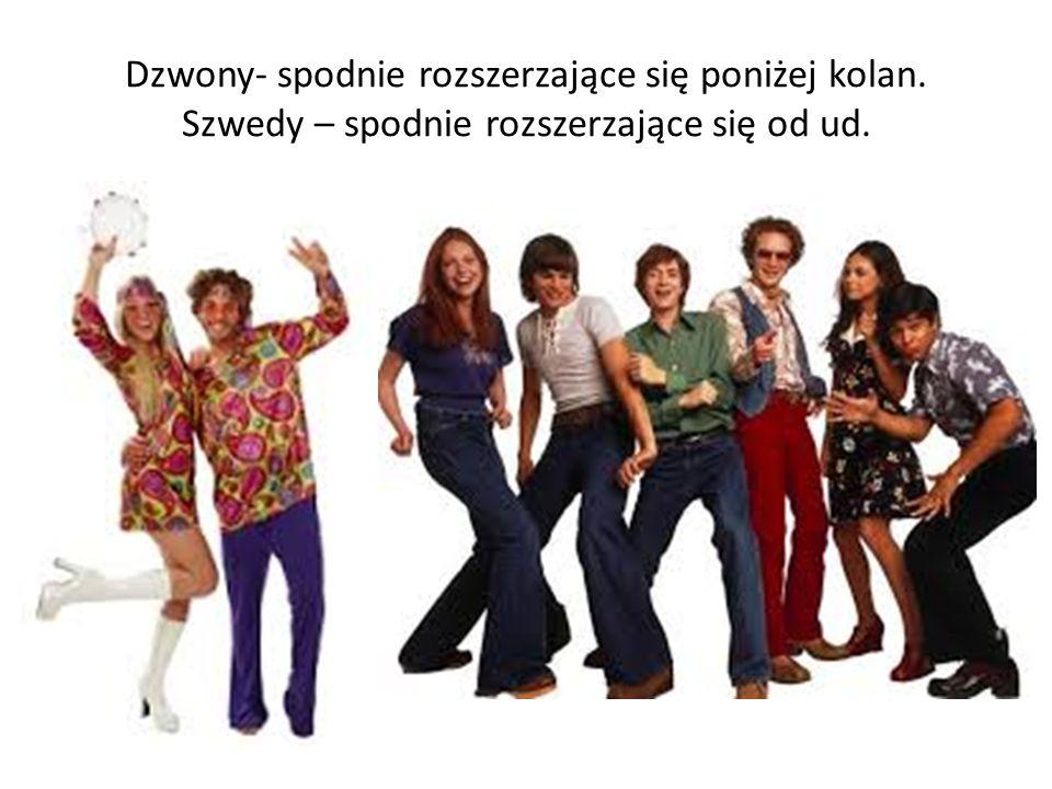 Dzwony- spodnie rozszerzające się poniżej kolan. Szwedy – spodnie rozszerzające się od ud.