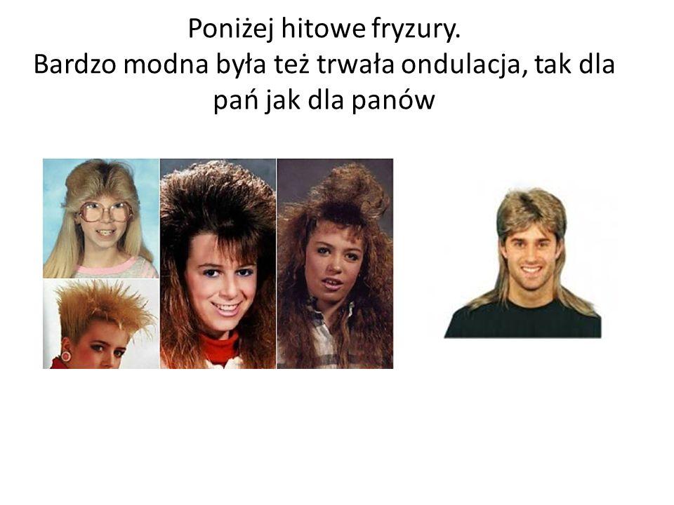 Poniżej hitowe fryzury. Bardzo modna była też trwała ondulacja, tak dla pań jak dla panów