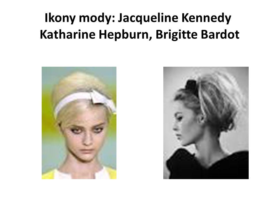 Ikony mody: Jacqueline Kennedy Katharine Hepburn, Brigitte Bardot