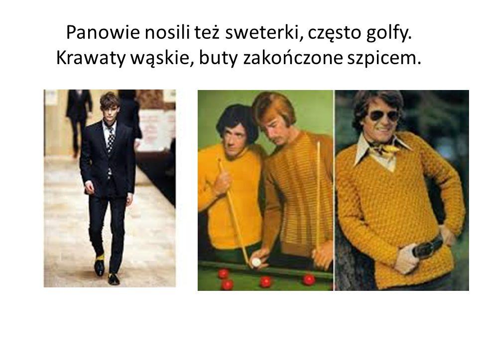 Panowie nosili też sweterki, często golfy. Krawaty wąskie, buty zakończone szpicem.