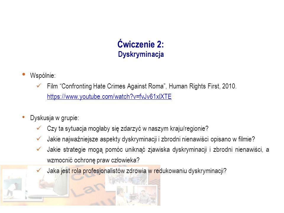 Ćwiczenie 2: Dyskryminacja Wspólnie: Film Confronting Hate Crimes Against Roma , Human Rights First, 2010.