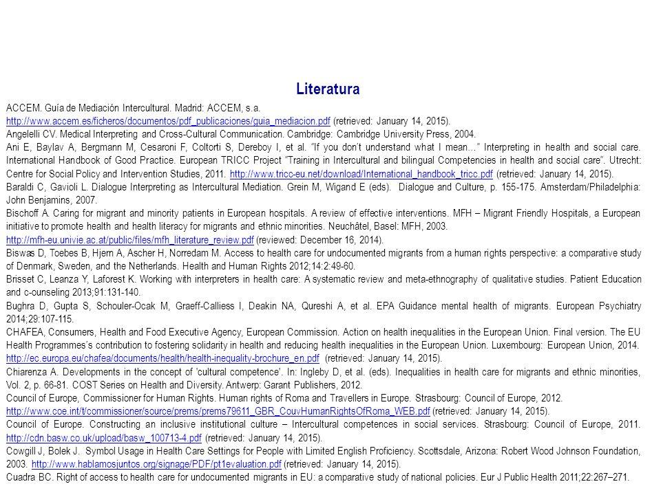 Literatura ACCEM. Guía de Mediación Intercultural. Madrid: ACCEM, s.a. http://www.accem.es/ficheros/documentos/pdf_publicaciones/guia_mediacion.pdfhtt