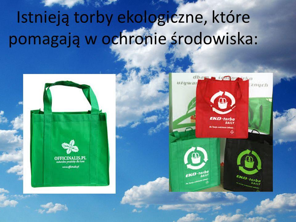 Istnieją torby ekologiczne, które pomagają w ochronie środowiska:
