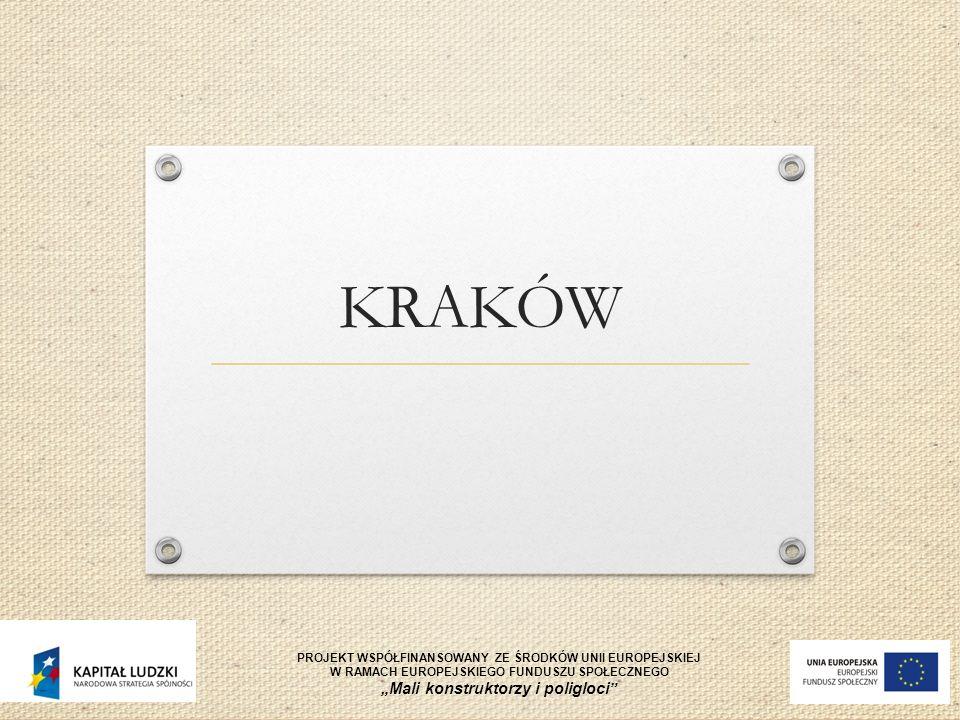 KRAKÓW Miasto położone nad Wisłą Województwo Małopolskie