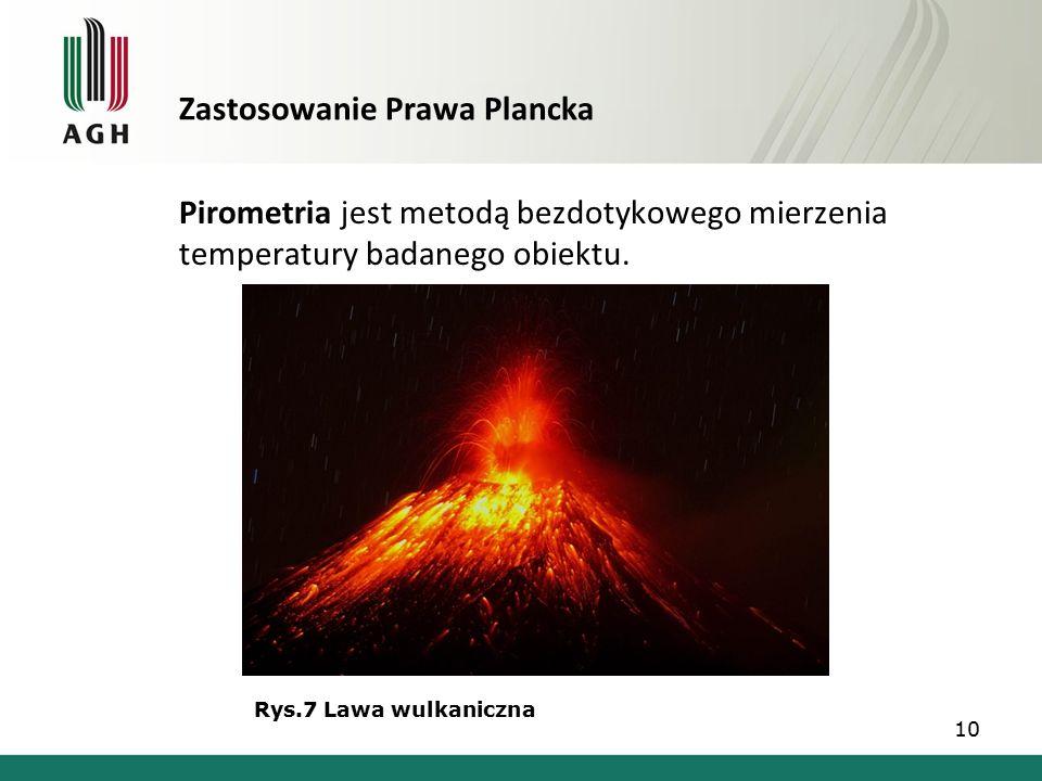 Zastosowanie Prawa Plancka Pirometria jest metodą bezdotykowego mierzenia temperatury badanego obiektu.