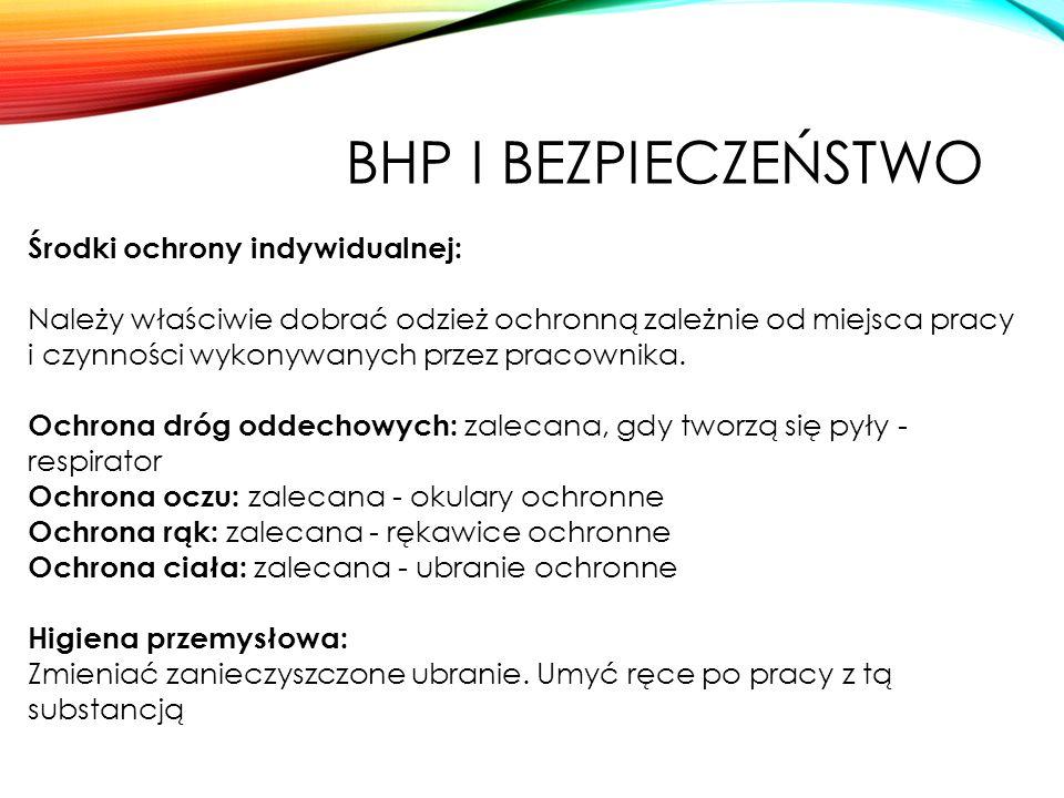 BHP I BEZPIECZEŃSTWO Środki ochrony indywidualnej: Należy właściwie dobrać odzież ochronną zależnie od miejsca pracy i czynności wykonywanych przez pracownika.