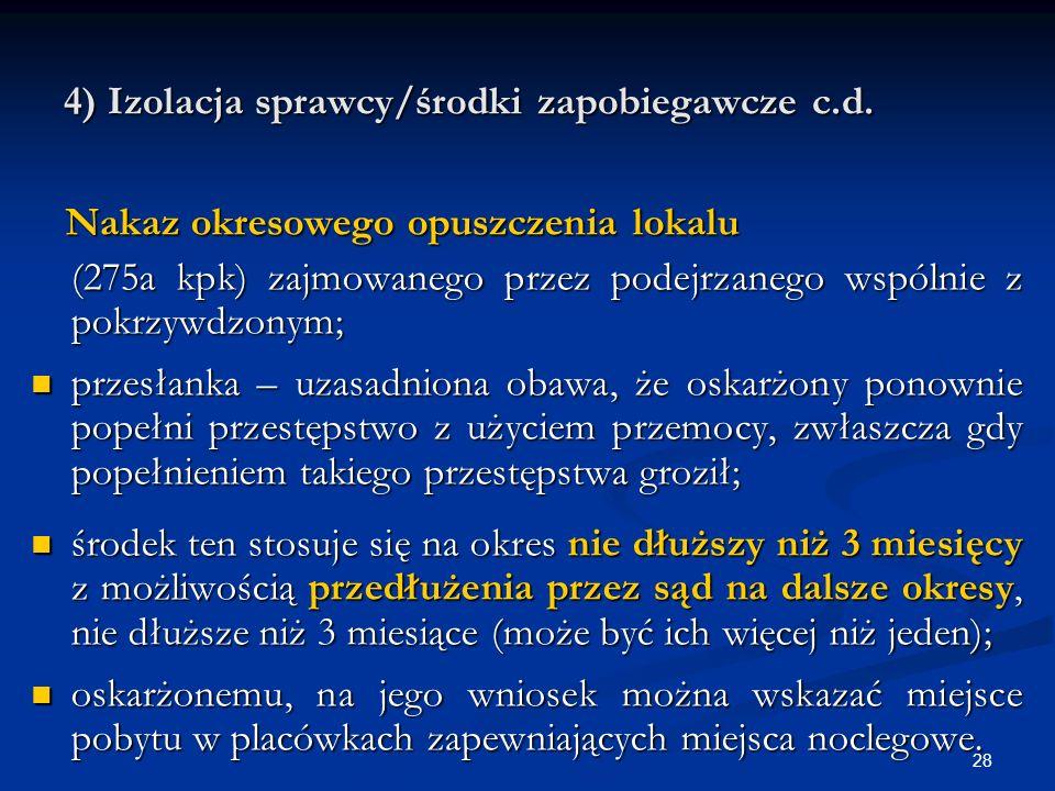 4) Izolacja sprawcy/środki zapobiegawcze c.d.