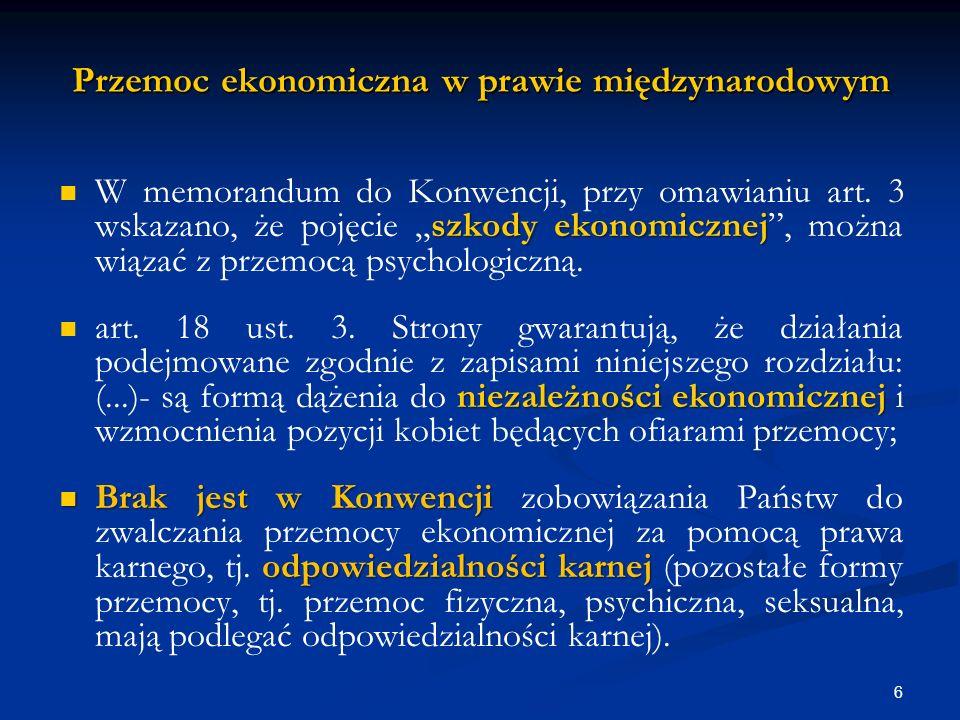 Przemoc ekonomiczna w prawie międzynarodowym szkody ekonomicznej W memorandum do Konwencji, przy omawianiu art.